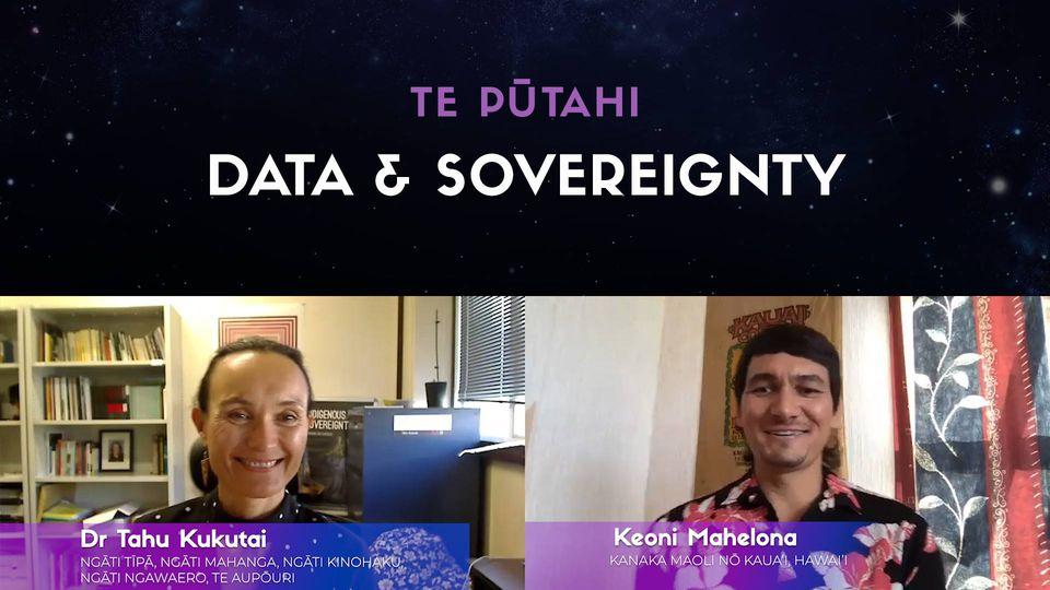 Dr Tahu Kukutai & Keoni Mahelona: Data Sovereignty